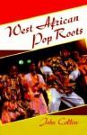 West African Pop Roots - John Collins