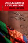 La herencia colonial y otras maldiciones: Cronicas de Africa - Jon Lee Anderson