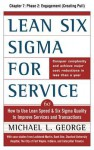 Lean Six SIGMA for Service, Chapter 7: Phase 2: Engagement - Michael George
