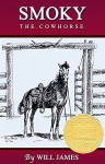 Smoky: The Cowhorse - Will James