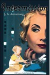 Intermission (Off Screen Book 6) - J.A. Armstrong