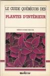 Le Guide Québécois des Plantes d'Interieur - Mark Cullen, Marc Meloche