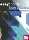 Easy Chords: Keyboard: Chords and Scales - Jeromy Bessler, Norbert Opgenoorth