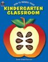 How to Manage Your Kindergarten Classroom - Rosalind Thomas, Ina Massler Levin, Sue Fullam, Keith Vasconelles