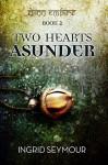 Two Hearts Asunder (Djinn Empire Book 2) - Ingrid Seymour