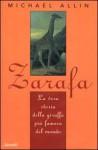 Zarafa: La vera storia della giraffa più famosa del mondo - Michael Allin, Marco Papi