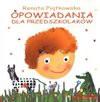 Opowiadania dla przedszkolaków - Renata Piątkowska