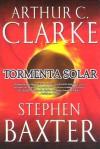 Tormenta solar - Stephen Baxter, Arthur C. Clarke