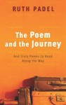 The Poem And The Journey: And Sixty Poems To Read Along The Way - Ruth Padel