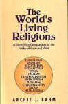 The World's Living Religions - Archie J. Bahm