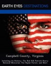 Campbell County, Virginia: Including Its History, the Red Hill Patrick Henry National Memorial, the Poplar Forest, and More - Sam Night