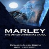 Marley - The Other Christmas Carol - Donald Allen Kirch, Donald Allen Kirch, J. Scott Bennett