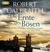 Die Ernte des Bösen (Die Cormoran-Strike-Reihe, Band 3) - Robert Galbraith, Dietmar Wunder