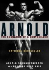 Arnold: The Education of a Bodybuilder - Arnold Schwarzenegger, Douglas Kent Hall