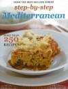 Step by Step Mediterranean: More than 250 Recipes - Murdoch Books