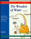 The Wonders of Water (Discovery Science Series) - Robert E. Rockwell, Robert A. Williams, Elizabeth A. Sherwood
