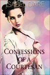 Confessions of a Courtesan - Isabel Dare