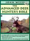 Advanced Deerhunter's Bible - John Weiss, John F. Eggert