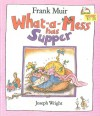 What-A-Mess Has Supper - Frank Muir