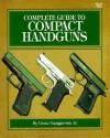 Complete Guide To Compact Handguns - Gene Gangarosa Jr.