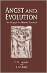 Angst and Evolution: The Struggle for Human Potential - Francis Jozwik, John M. Gist