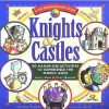 Knights & Castles: 50 Hands-On Activities to Experience the Middle Ages - Avery Hart, Michael Kline