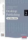 E-Quals Level 2 Desktop Publishing for Office 2000 (E-Quals) - Susan Ward, Tina Lawton, Rosemarie Wyatt