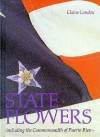 State Flowers: Including the Commonwealth of Puerto Rico - Elaine Landau
