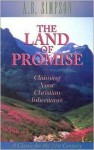 Land of the Promise: Claiming Your Christian Inheritance - Albert Benjamin Simpson