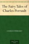 The Fairy Tales of Charles Perrault - Charles Perrault, Harry Clarke
