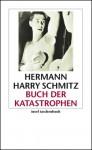 Buch der Katastrophen - Hermann Harry Schmitz