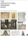 The Architectural Drawing Book: A Survey of Drawing from Prehistory to the Present - Duncan McCorquodale