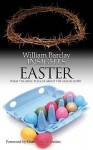 Easter: What The Bible Tells Us About The Easter Story (Insights) - William Barclay