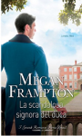 La scandalosa signora del duca (Dukes Behaving Badly Vol. 3) - Megan Frampton