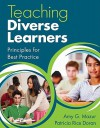 Teaching Diverse Learners: Principles for Best Practice - Amy J. Mazur, Patricia Rice Doran