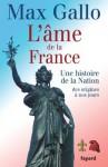 L'âme de la France:Une histoire de la Nation des origines à nos jours (Documents) (French Edition) - Max Gallo