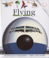 Flying (First Discovery) (First Discovery Series) - Donald Grant