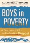 Boys in Poverty: A Framework for Understanding Dropout - Ruby K. Payne, Paul D. Slocumb
