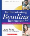 Differentiating Reading Instruction: How to Teach Reading To Meet the Needs of Each Student - Laura Robb