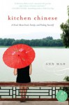 Kitchen Chinese: A Novel About Food, Family, and Finding Yourself - Ann Mah