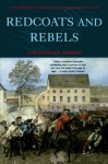 Redcoats and Rebels: The American Revolution Through British Eyes - Christopher Hibbert
