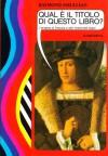 Qual è il titolo di questo libro? L'enigma di Dracula e altri indovinelli logici - Raymond M. Smullyan, Massimo Evangelisti