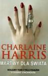 Martwy dla świata (Sookie Stackhouse #4) - Ewa Wojtczak, Charlaine Harris