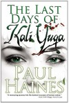 The Last Days of Kali Yuga - Paul Haines