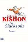 Der Glückspilz: Satirischer Roman - Ephraim Kishon, Brigitte Sinhuber-Harenberg