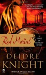 Red Mortal - Deidre Knight