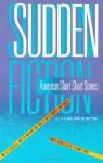 Sudden Fiction: American Short-Short Stories - James R. Thomas, Robert Shapard
