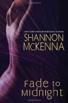 Fade To Midnight - Shannon McKenna