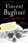 And the Sea Will Tell - Vincent Bugliosi, Bruce Henderson