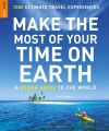 Make the Most of Your Time on Earth (Rough Guide Reference) - Phil Stanton, Rough Guides